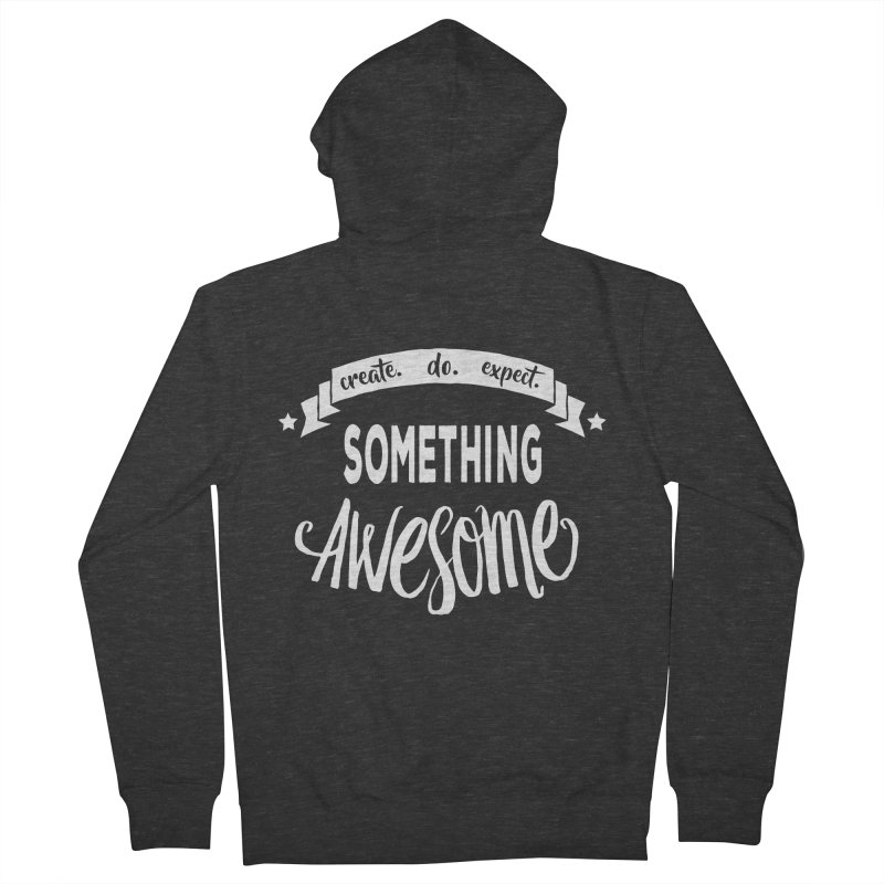Something Awesome Women's French Terry Zip-Up Hoody by donvagabond's Artist Shop