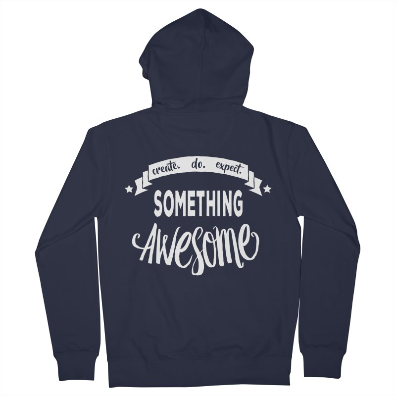 Something Awesome Women's French Terry Zip-Up Hoody by Don Vagabond's Artist Shop