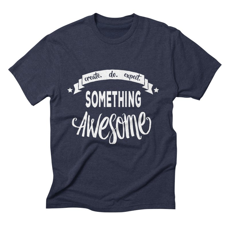 Something Awesome Men's Triblend T-Shirt by donvagabond's Artist Shop