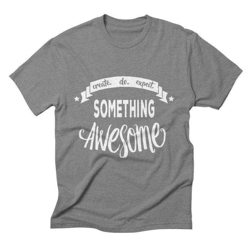 Something Awesome Men's Triblend T-Shirt by Don Vagabond's Artist Shop