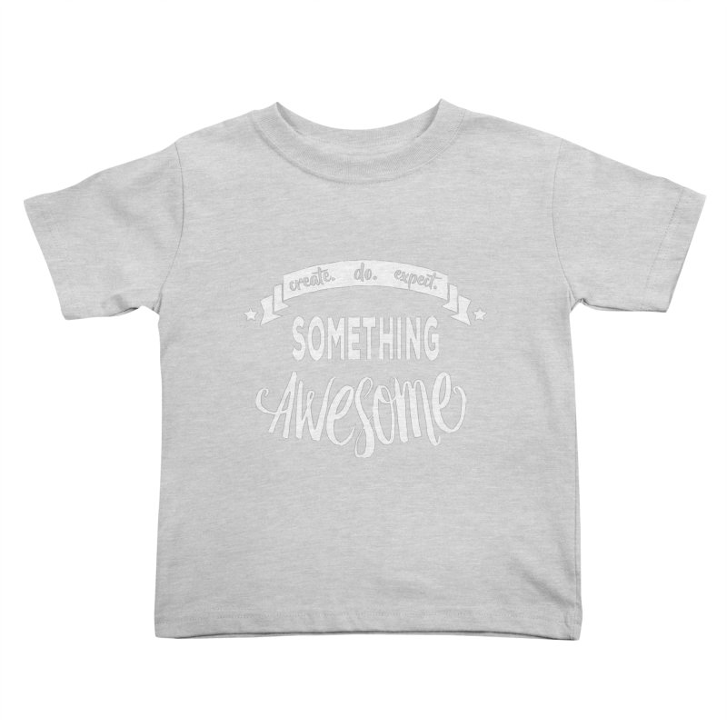 Something Awesome Kids Toddler T-Shirt by donvagabond's Artist Shop