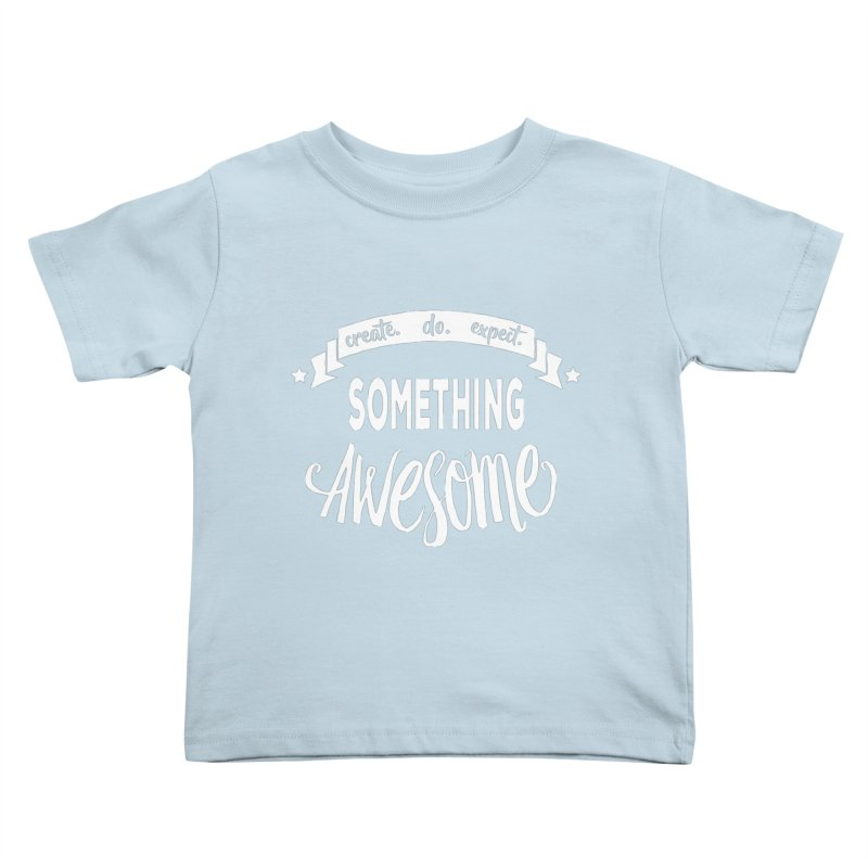 Something Awesome Kids Toddler T-Shirt by Don Vagabond's Artist Shop