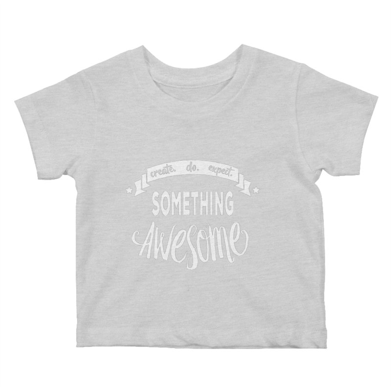 Something Awesome Kids Baby T-Shirt by donvagabond's Artist Shop