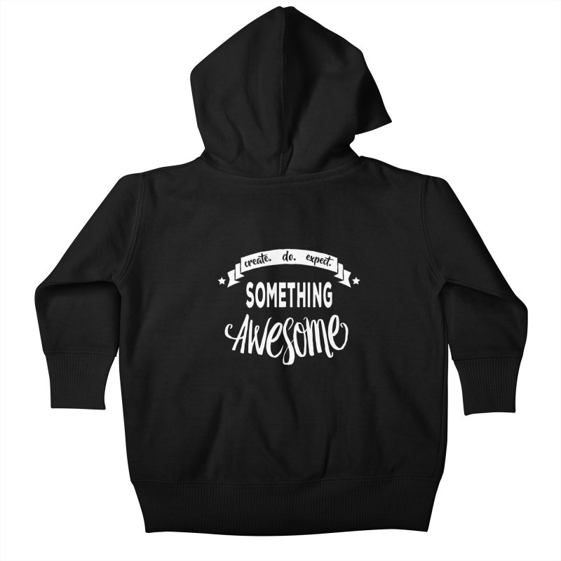 Something Awesome Kids Baby Zip-Up Hoody by donvagabond's Artist Shop