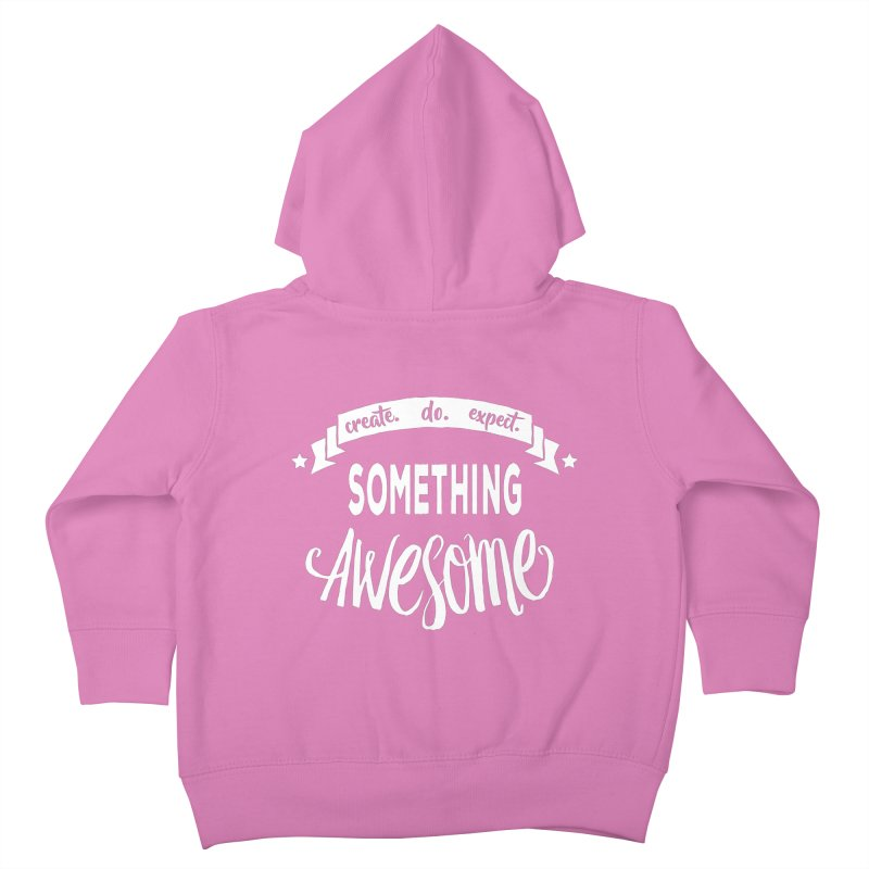Something Awesome Kids Toddler Zip-Up Hoody by donvagabond's Artist Shop