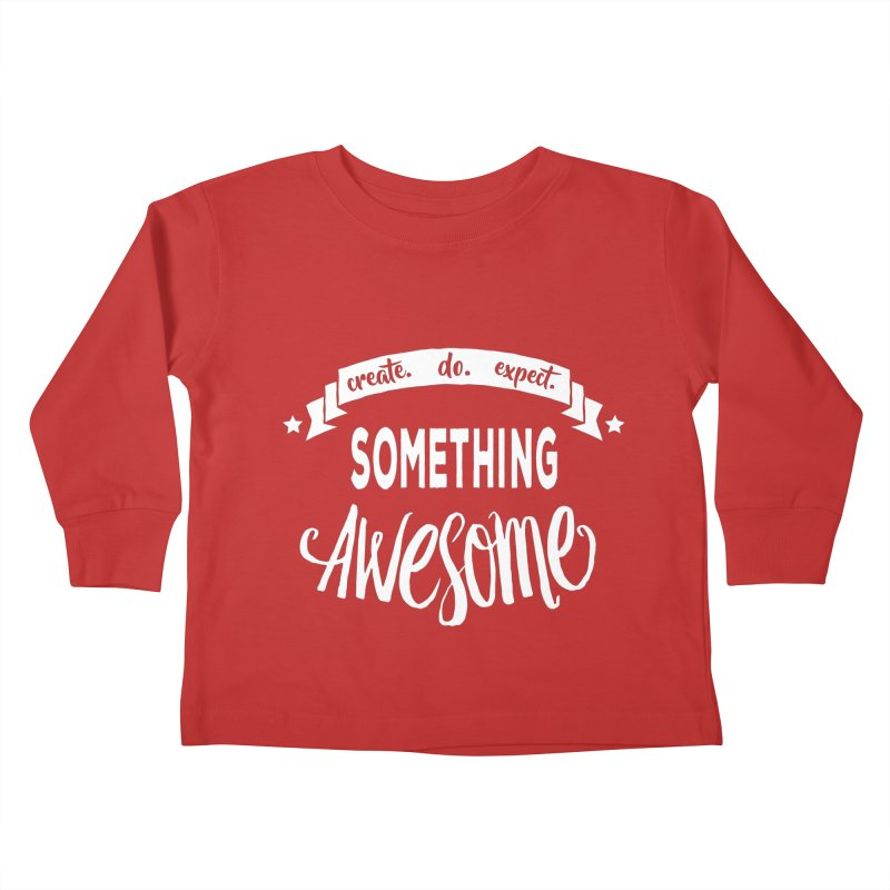 Something Awesome Kids Toddler Longsleeve T-Shirt by donvagabond's Artist Shop