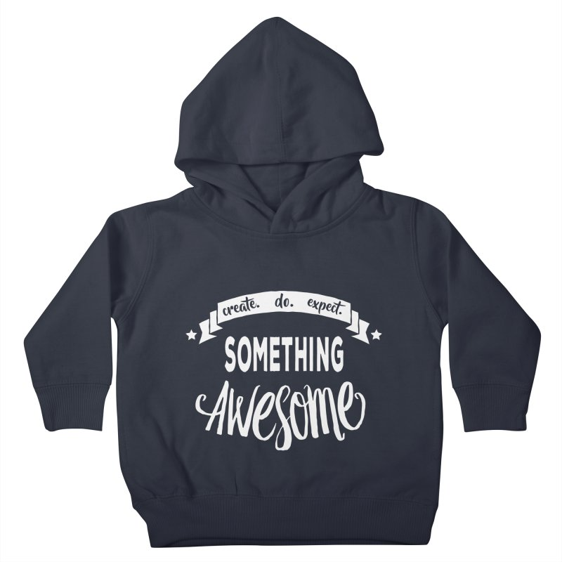 Something Awesome Kids Toddler Pullover Hoody by donvagabond's Artist Shop