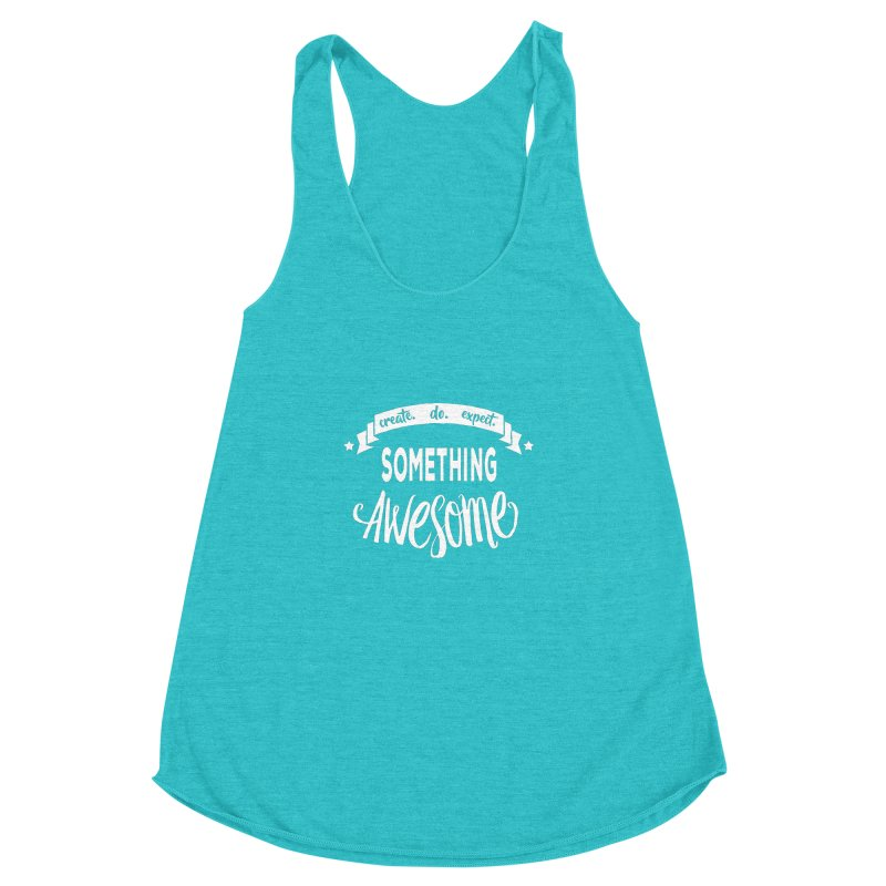 Something Awesome Women's Racerback Triblend Tank by donvagabond's Artist Shop