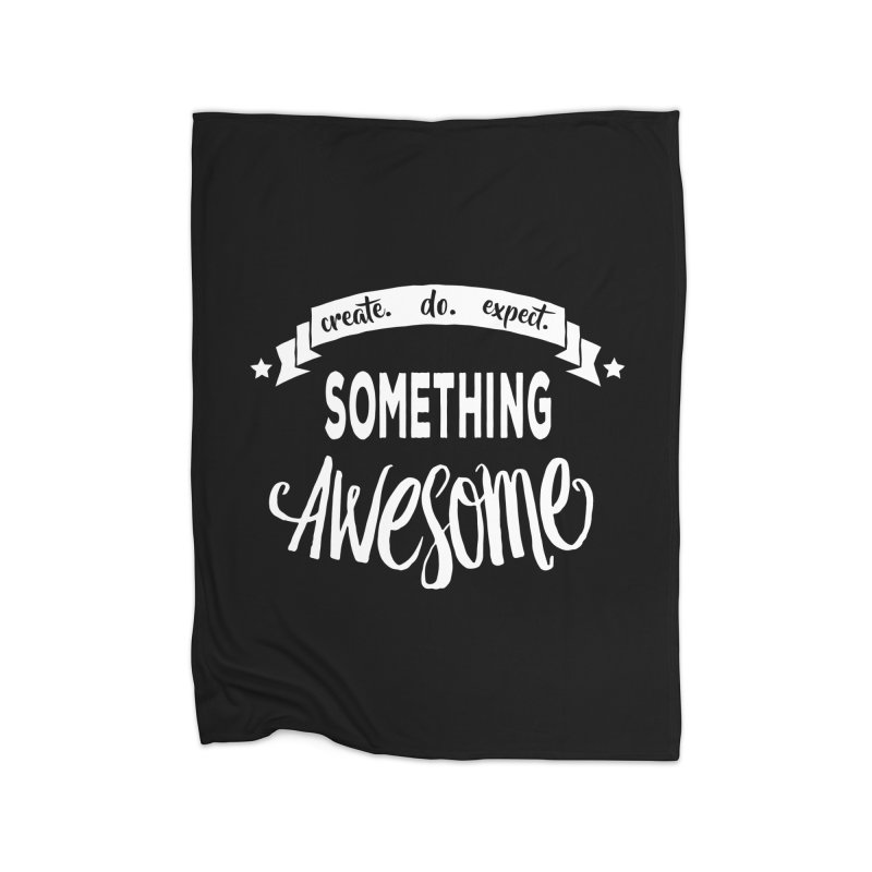 Something Awesome Home Blanket by donvagabond's Artist Shop