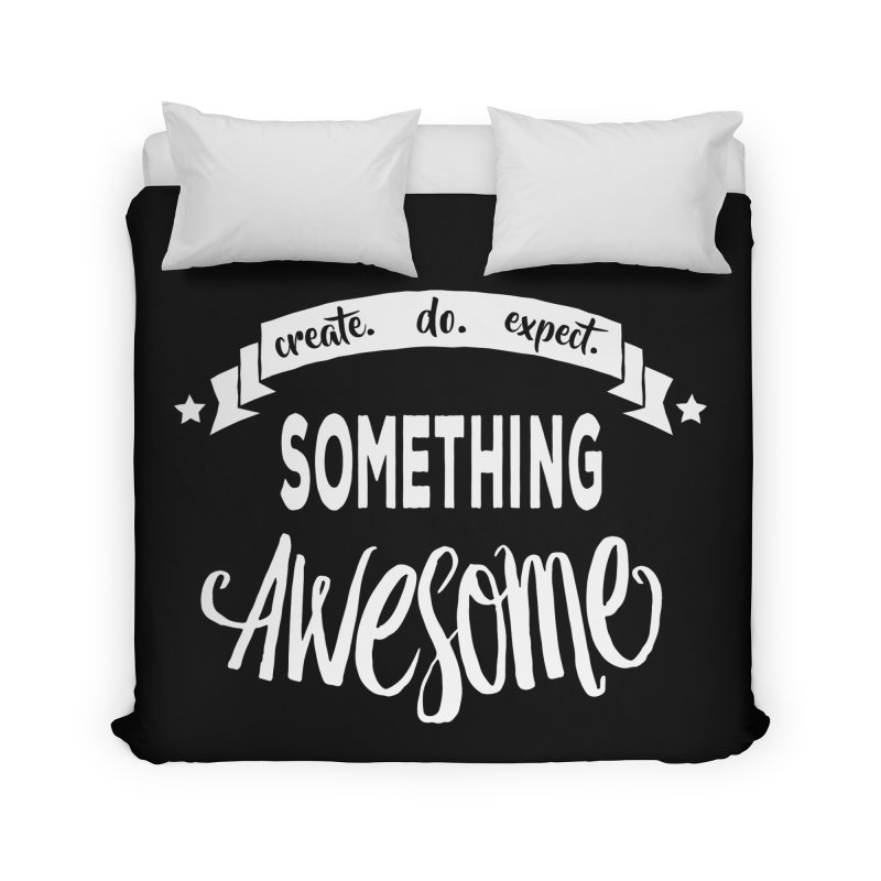 Something Awesome Home Duvet by donvagabond's Artist Shop