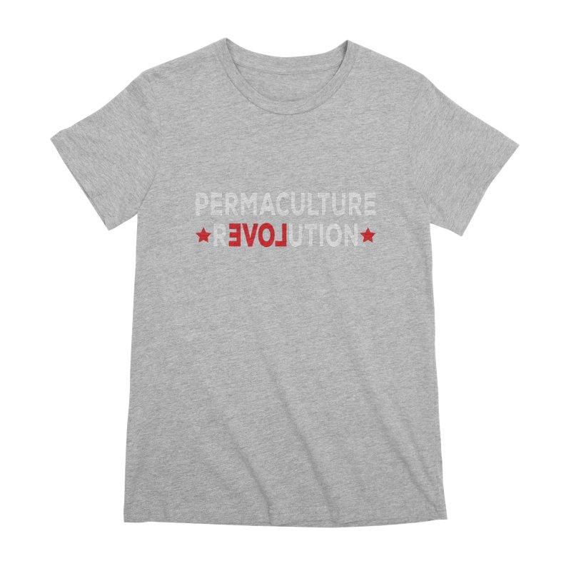 Permaculture Revolution (White) Women's Premium T-Shirt by Don Vagabond's Artist Shop