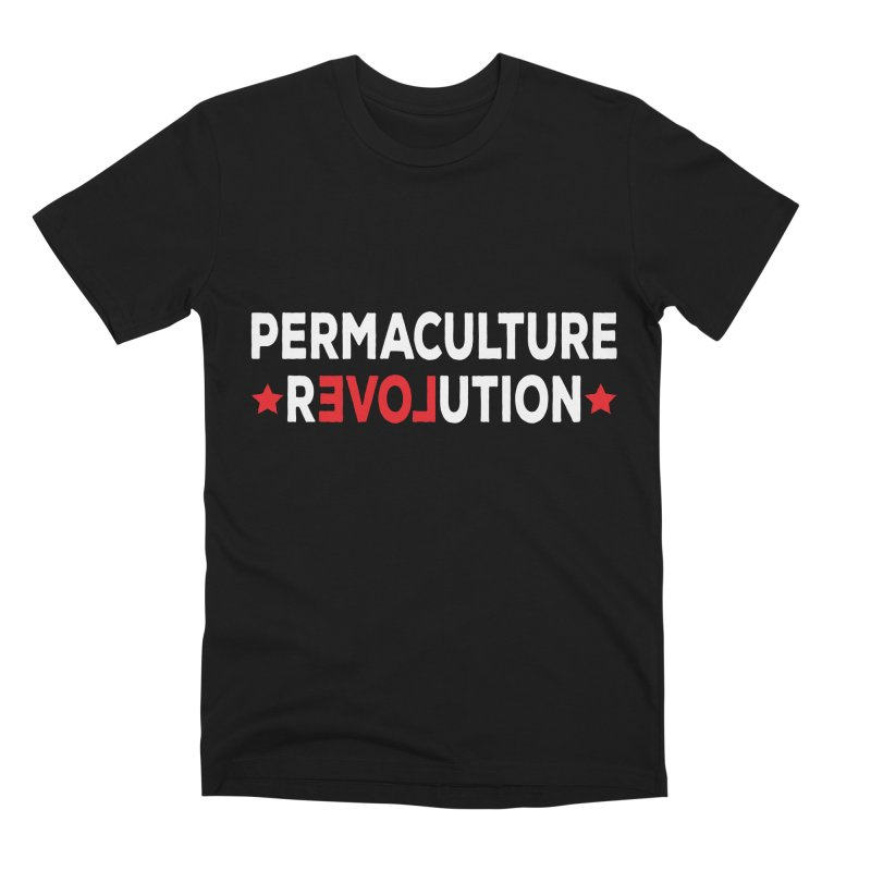 Permaculture Revolution (White) Men's Premium T-Shirt by Don Vagabond's Artist Shop