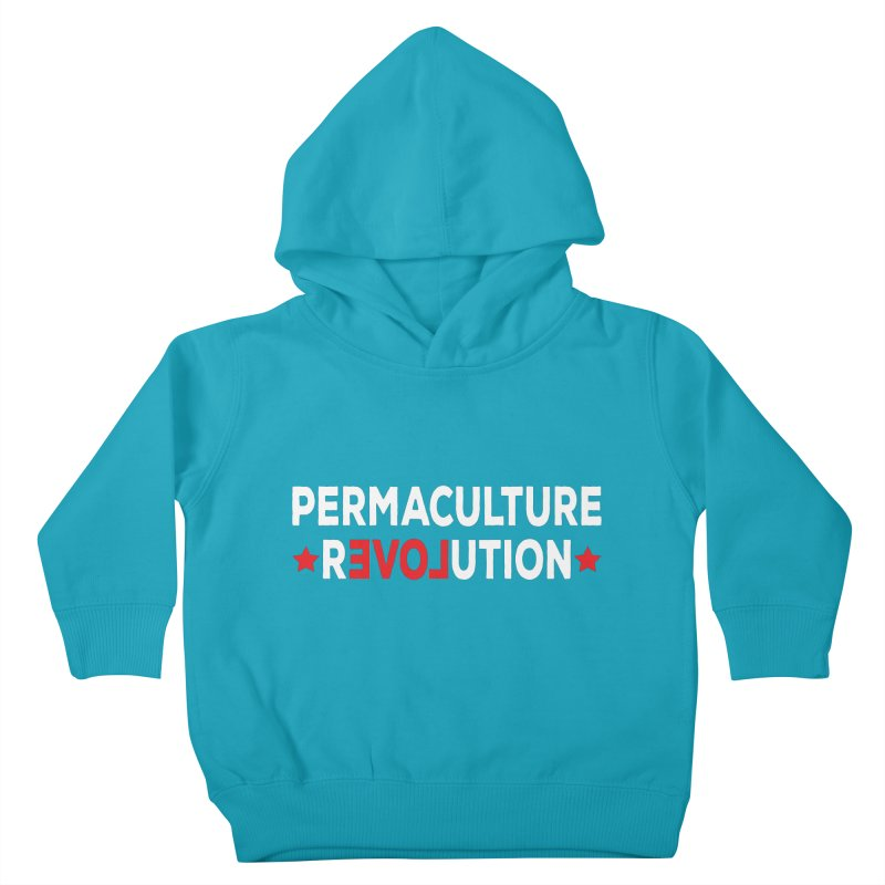 Permaculture Revolution (White) Kids Toddler Pullover Hoody by Don Vagabond's Artist Shop