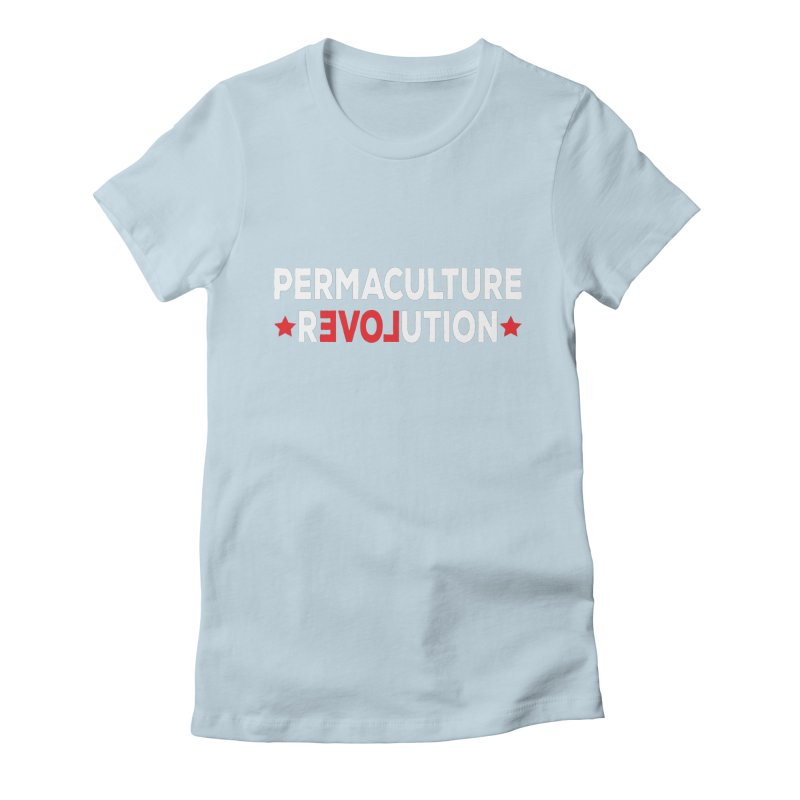Permaculture Revolution (White) Women's Fitted T-Shirt by donvagabond's Artist Shop