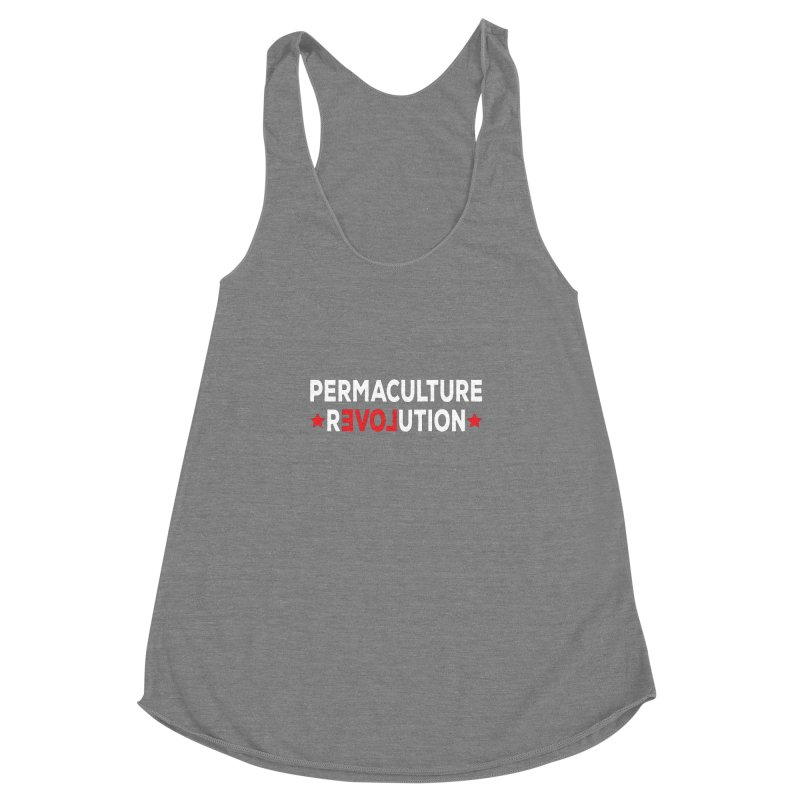 Permaculture Revolution (White) Women's Racerback Triblend Tank by donvagabond's Artist Shop