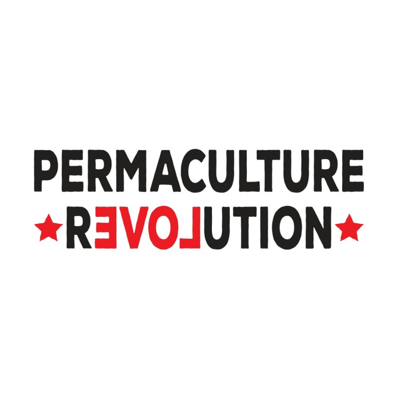 Permaculture Revolution (black) by donvagabond's Artist Shop