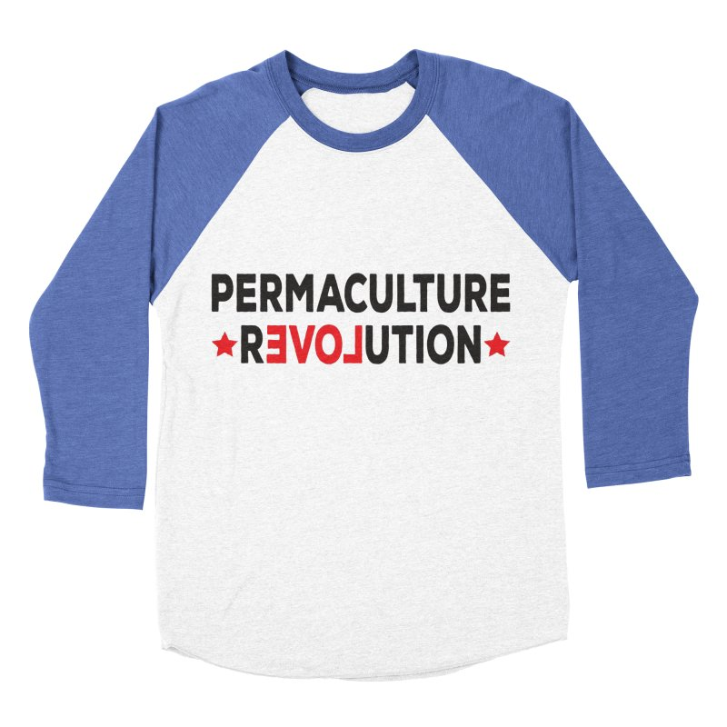 Permaculture Revolution (black) Women's Baseball Triblend Longsleeve T-Shirt by donvagabond's Artist Shop