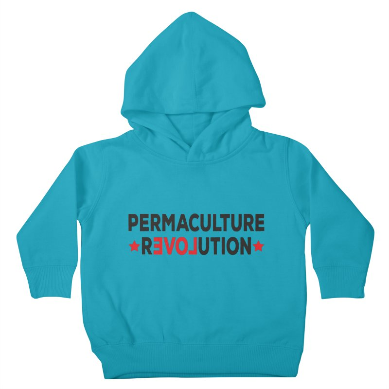 Permaculture Revolution (black) Kids Toddler Pullover Hoody by donvagabond's Artist Shop