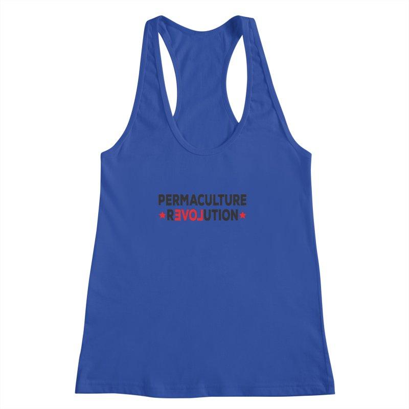 Permaculture Revolution (black) Women's Racerback Tank by Don Vagabond's Artist Shop