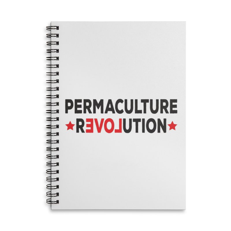 Permaculture Revolution (black) Accessories Lined Spiral Notebook by Don Vagabond's Artist Shop