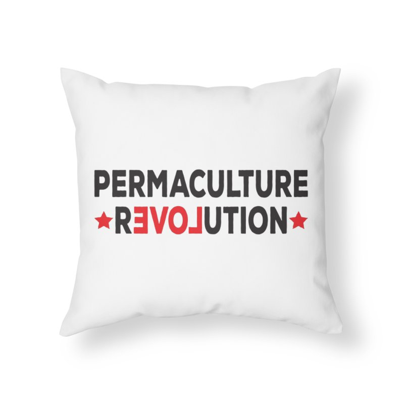 Permaculture Revolution (black) Home Throw Pillow by donvagabond's Artist Shop