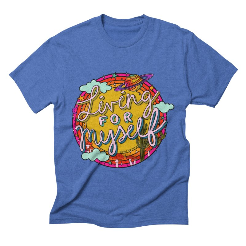 Living for Myself Men's T-Shirt by doodlebymeg's Artist Shop