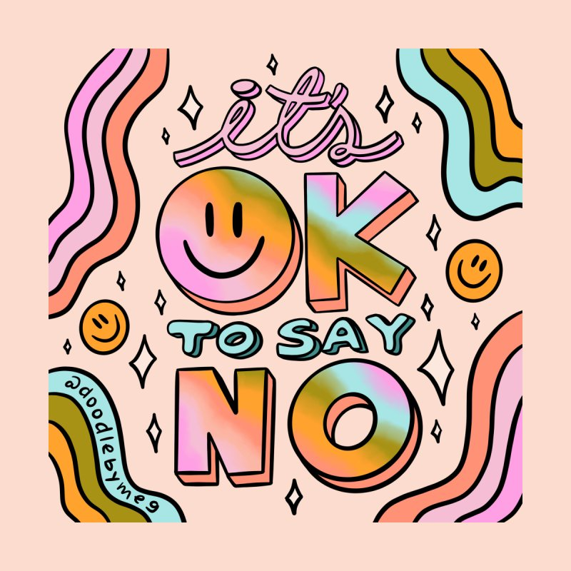 Ok to Say No Men's T-Shirt by doodlebymeg's Artist Shop