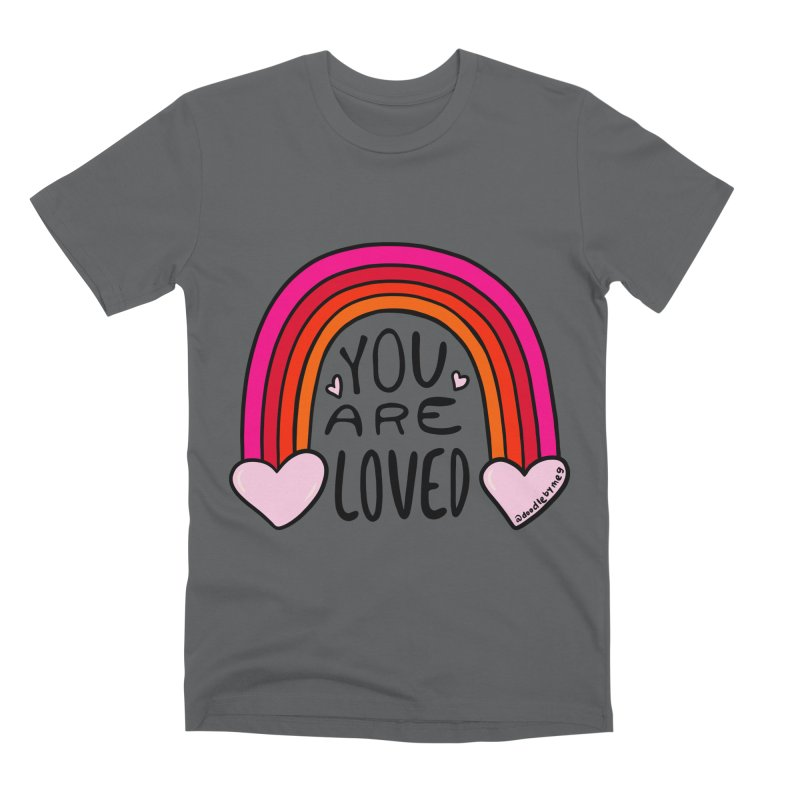 You Are Loved Men's T-Shirt by doodlebymeg's Artist Shop