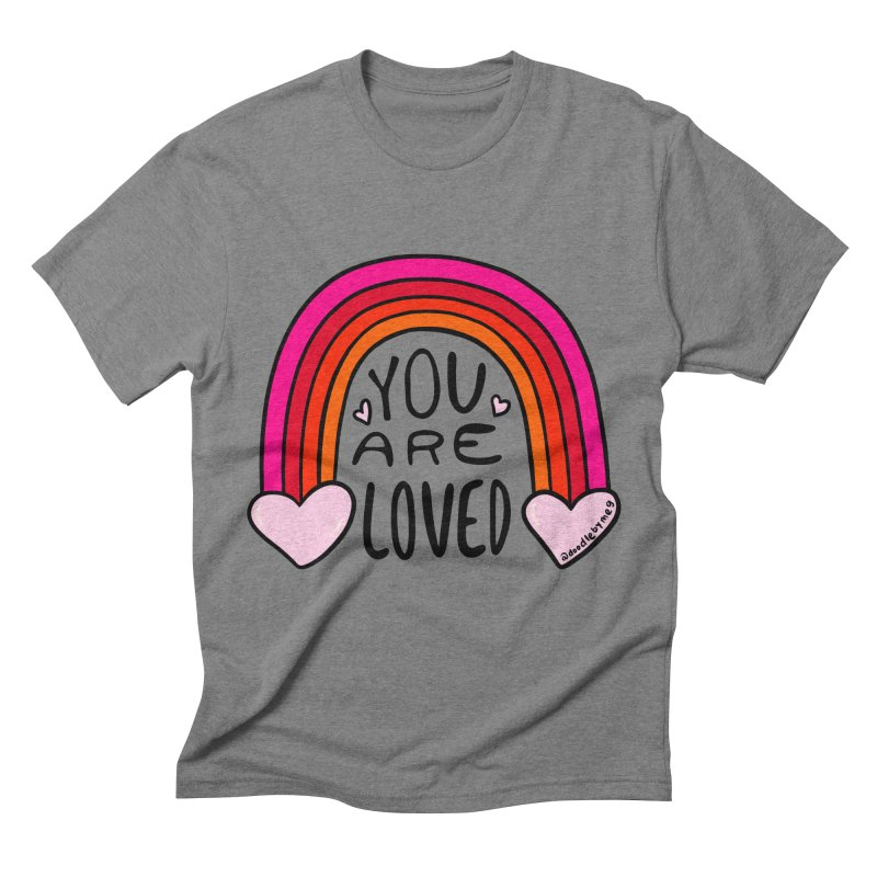 You Are Loved Men's T-Shirt by doodlebymeg's Artist Shop