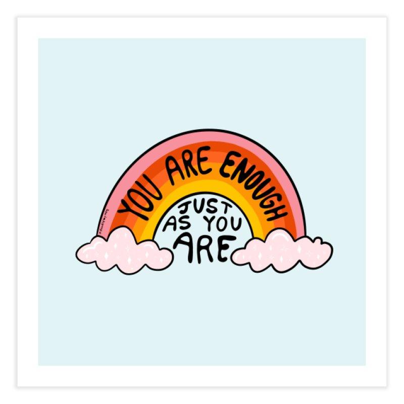 You Are Enough Home Fine Art Print by doodlebymeg's Artist Shop