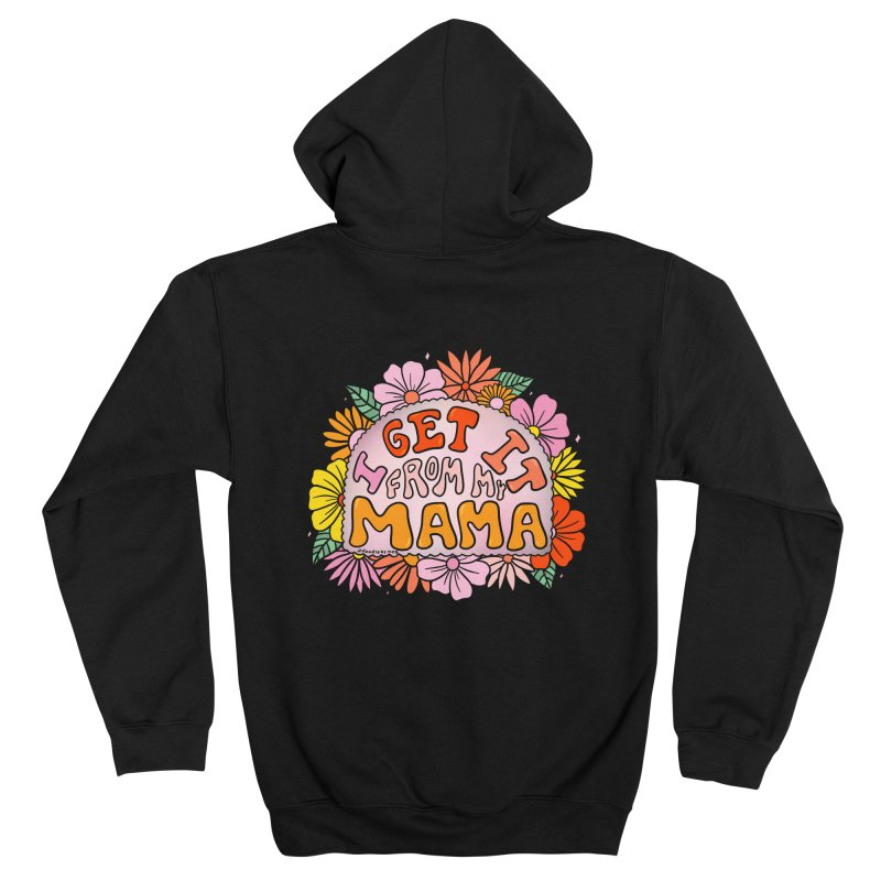 I Get It From My Mama Men's Zip-Up Hoody by doodlebymeg's Artist Shop