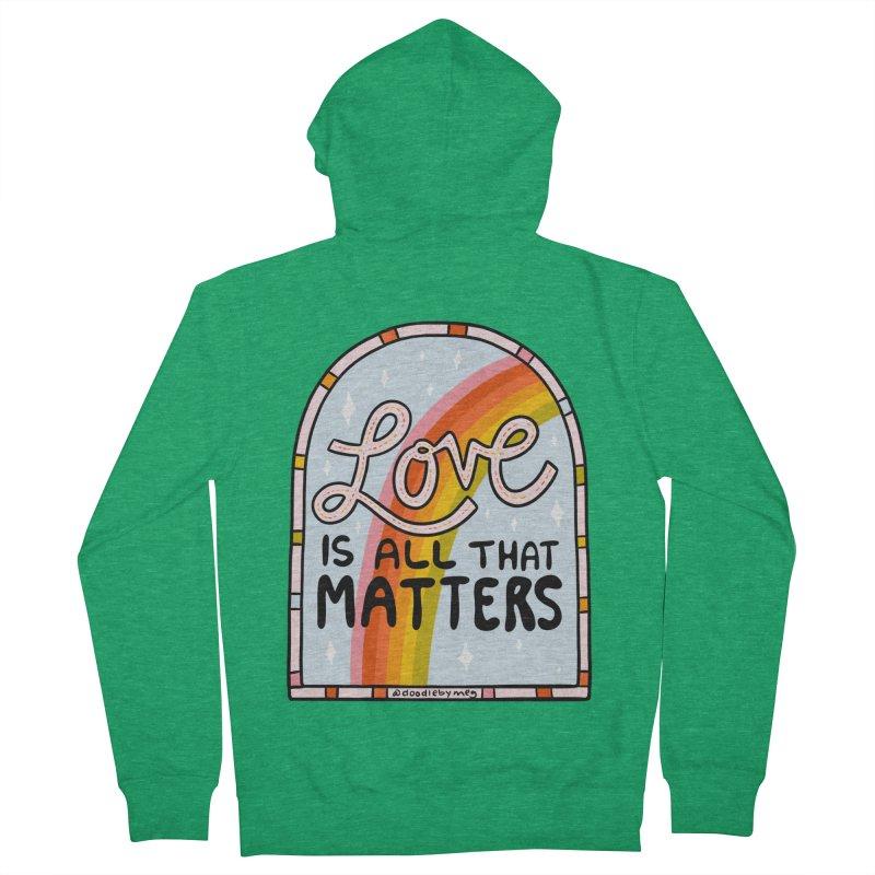 Love Is All That Matters Men's Zip-Up Hoody by doodlebymeg's Artist Shop