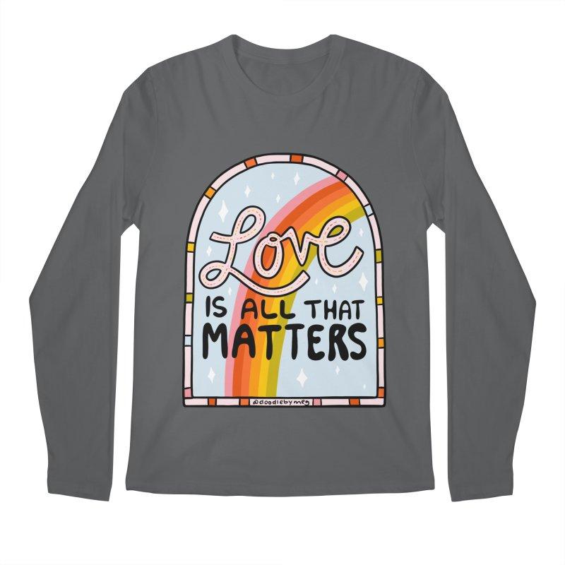 Love Is All That Matters Men's Longsleeve T-Shirt by doodlebymeg's Artist Shop