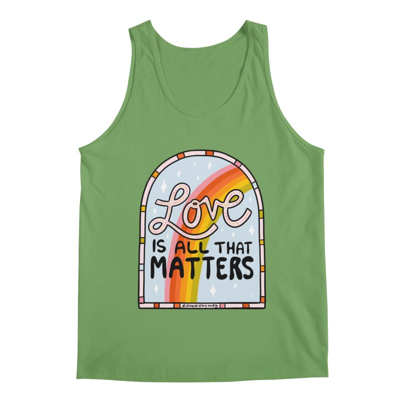 Love Is All That Matters Men's Tank by doodlebymeg's Artist Shop