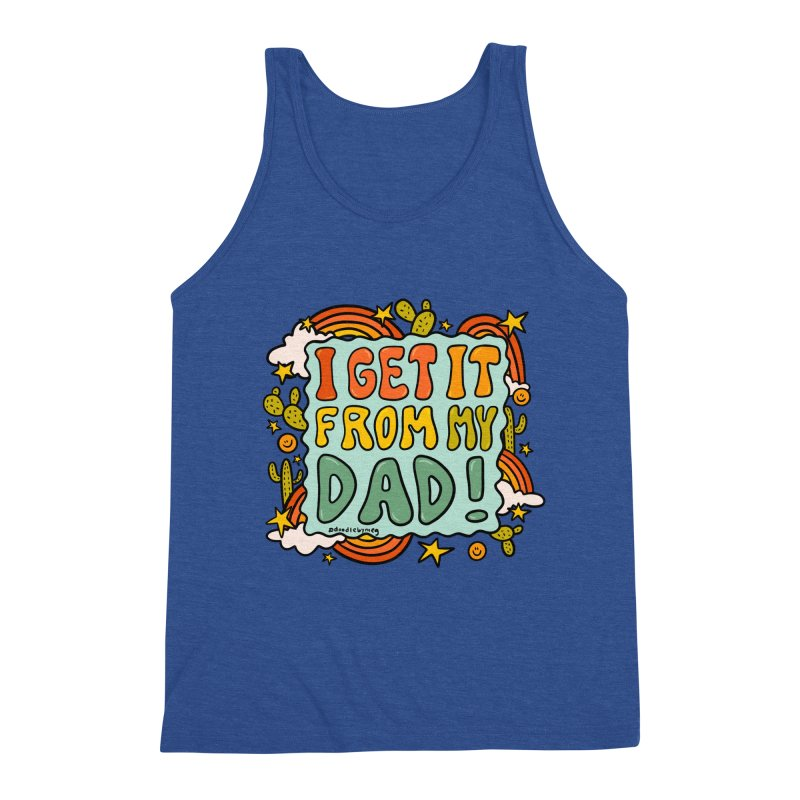 I Get It From My Dad Men's Tank by doodlebymeg's Artist Shop