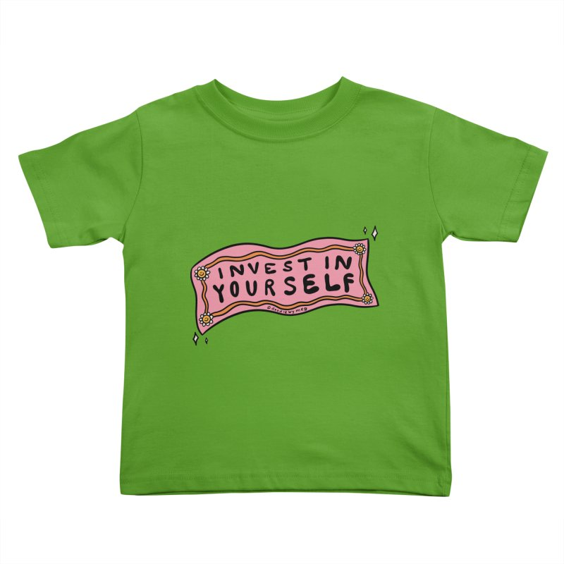 Invest in Yourself Kids Toddler T-Shirt by doodlebymeg's Artist Shop