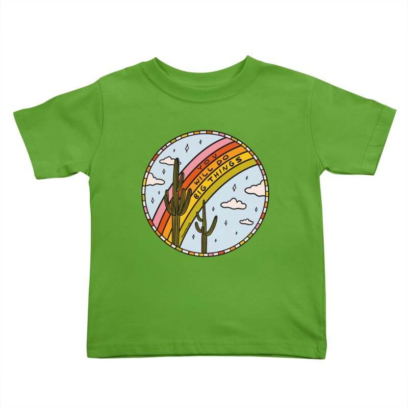 You Will Do Big Things Kids Toddler T-Shirt by doodlebymeg's Artist Shop