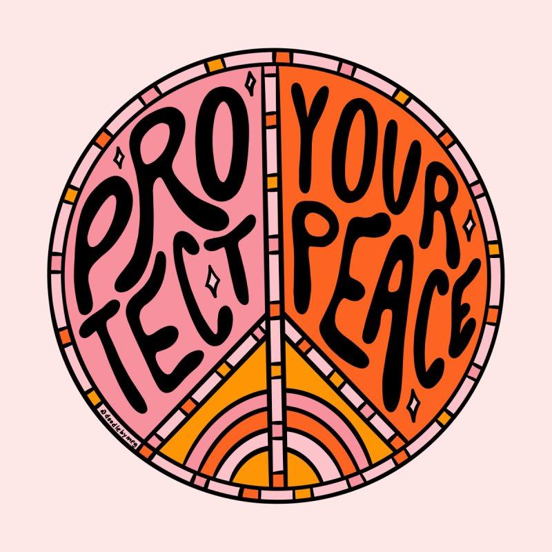 Protect Your Peace Women's T-Shirt by doodlebymeg's Artist Shop