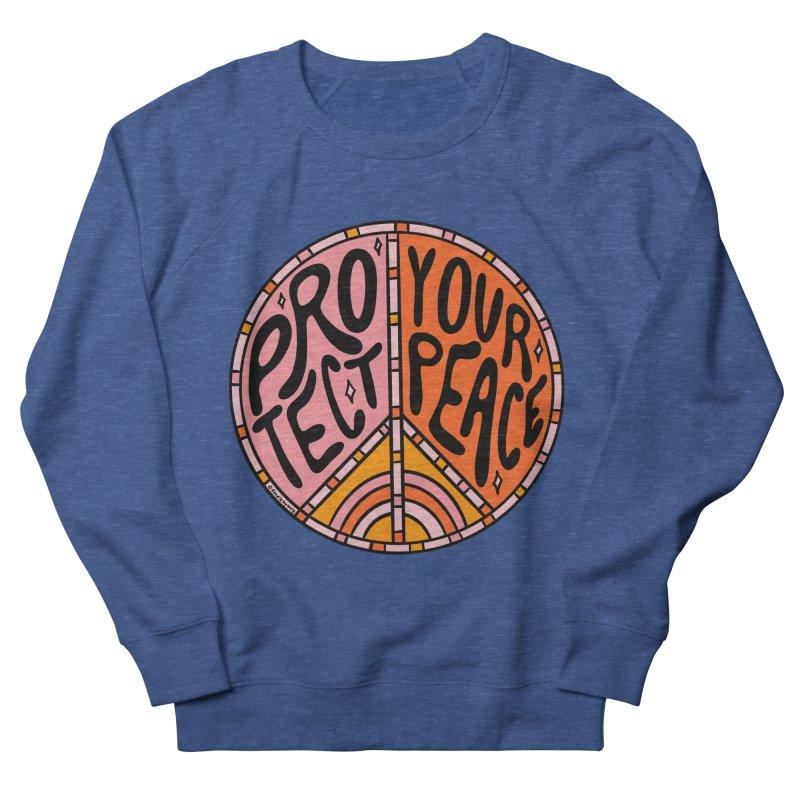 Protect Your Peace Men's Sweatshirt by doodlebymeg's Artist Shop