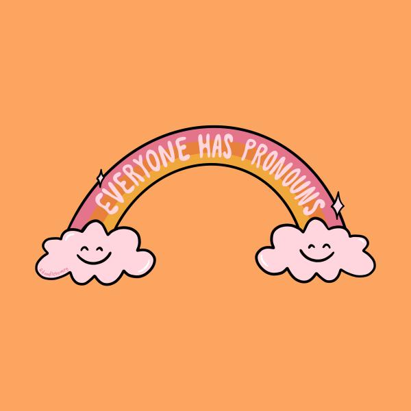Design for Everyone Has Pronouns