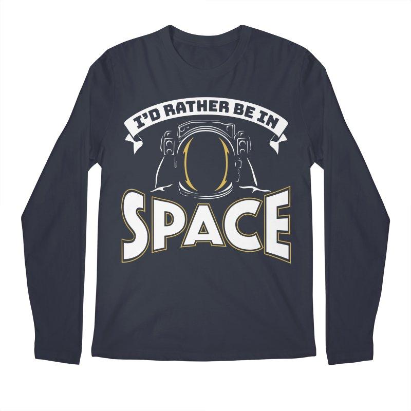I'd Rather be in Space Men's Longsleeve T-Shirt by doodledojo's Artist Shop