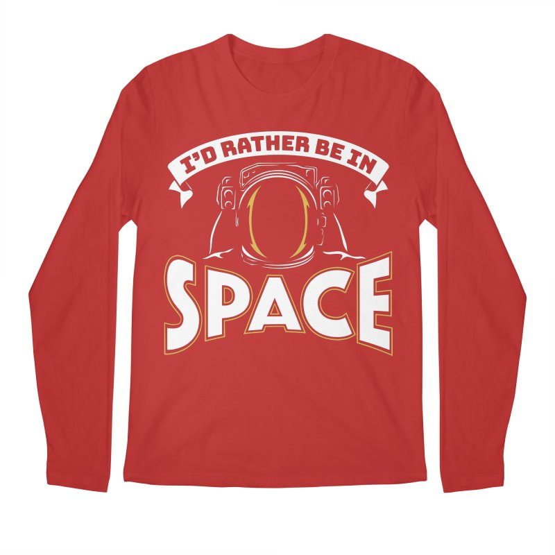 I'd Rather be in Space Men's Longsleeve T-Shirt by doodledojo's Artist Shop
