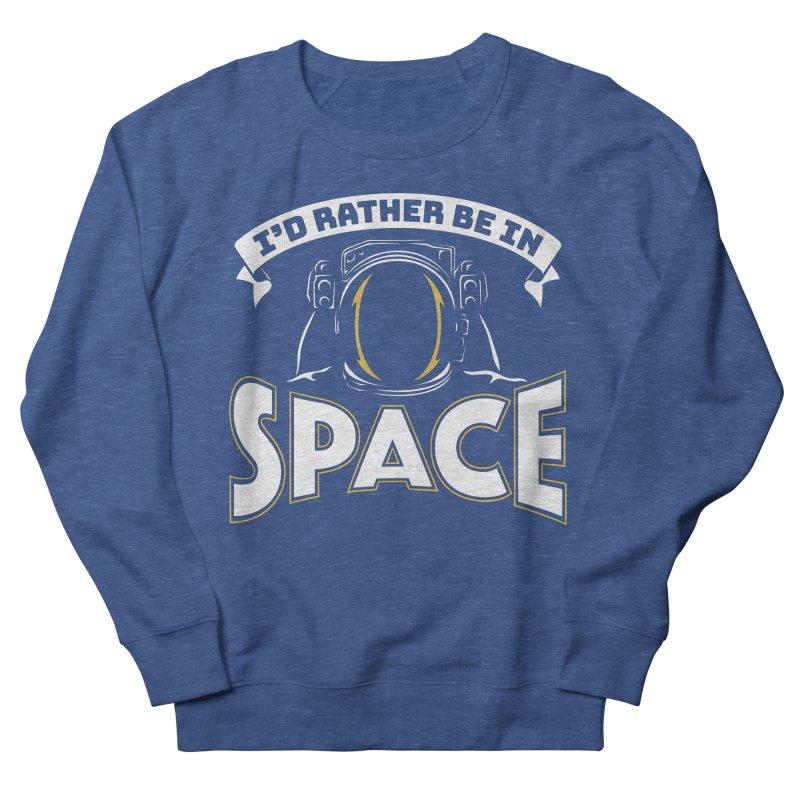 I'd Rather be in Space Men's Sweatshirt by doodledojo's Artist Shop