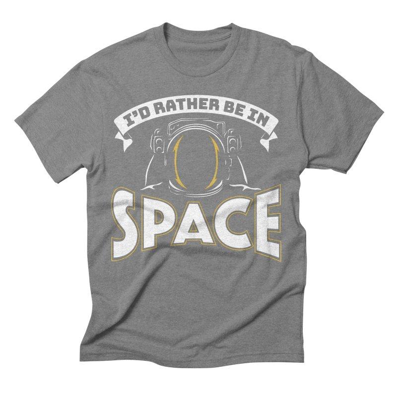 I'd Rather be in Space Men's Triblend T-shirt by doodledojo's Artist Shop