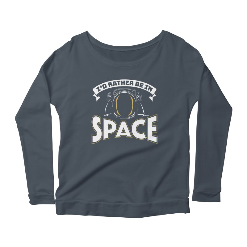 I'd Rather be in Space Women's Longsleeve Scoopneck  by doodledojo's Artist Shop