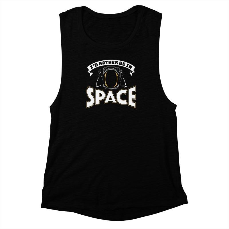 I'd Rather be in Space Women's Muscle Tank by doodledojo's Artist Shop