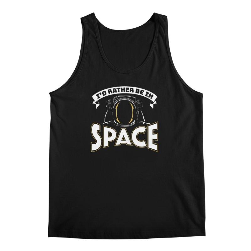 I'd Rather be in Space Men's Tank by doodledojo's Artist Shop