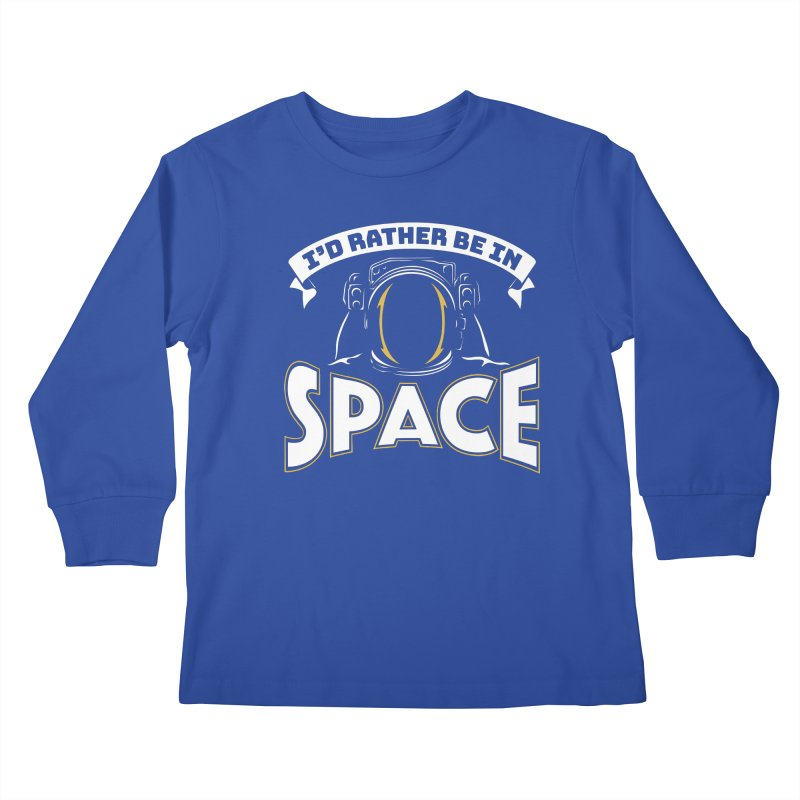 I'd Rather be in Space Kids Longsleeve T-Shirt by doodledojo's Artist Shop
