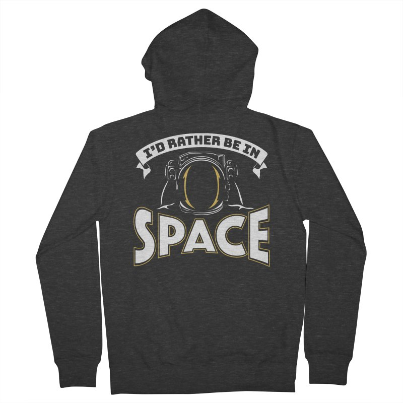 I'd Rather be in Space Men's French Terry Zip-Up Hoody by doodledojo's Artist Shop