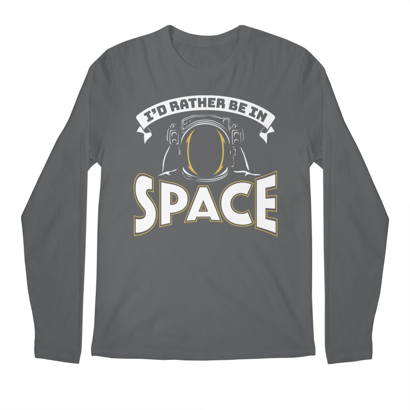 I'd Rather be in Space Men's Regular Longsleeve T-Shirt by doodledojo's Artist Shop